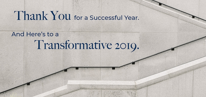 thank you for a successful year. here's to a transformative 2019